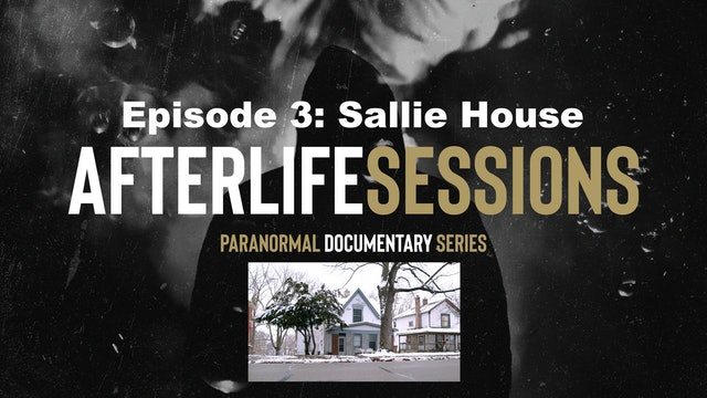 Afterlife Sessions: Sallie House