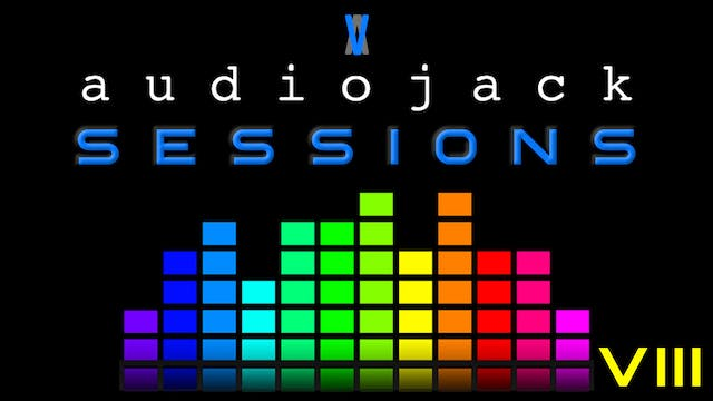 Audiojack: Session VIII