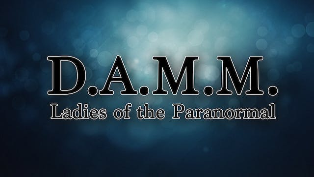 NEW!! DAMM Ladies of the Paranormal