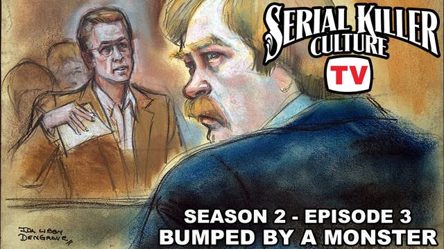 Serial Killer Culture TV: Bumped by a...