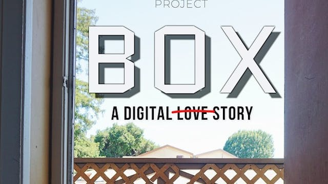Box: A Digital Love Story