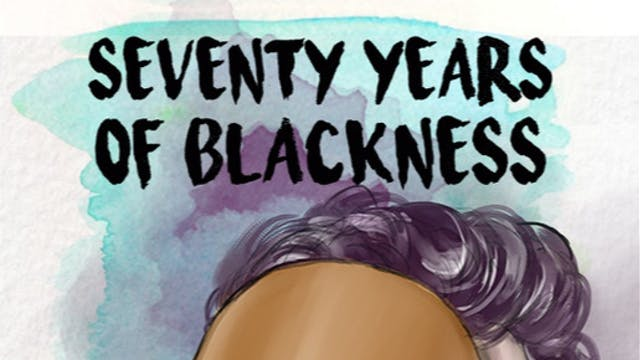 70 Years of Blackness: The Untangling...