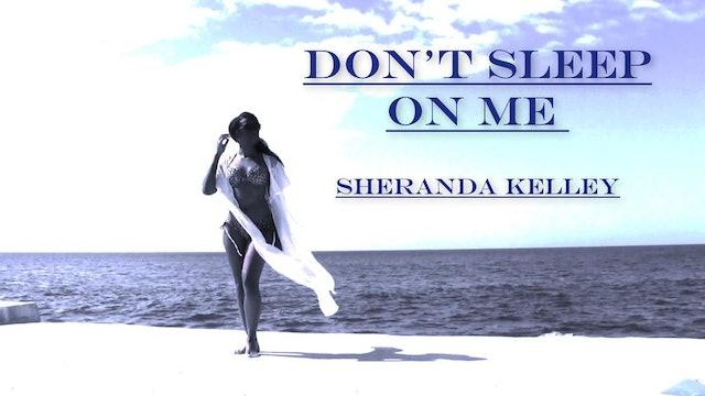 Don't Sleep on Me - Sheranda Kelley