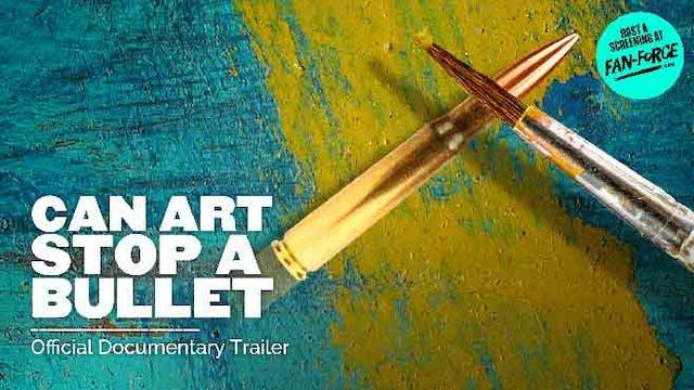 Can Art Stop A Bullet?