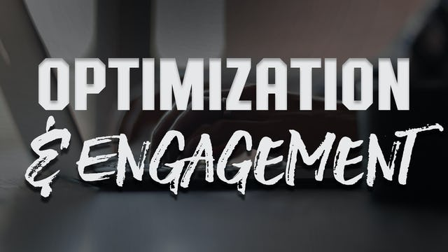 Optimization & Engagement