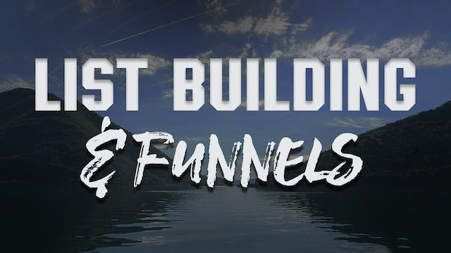 List Building & Funnels