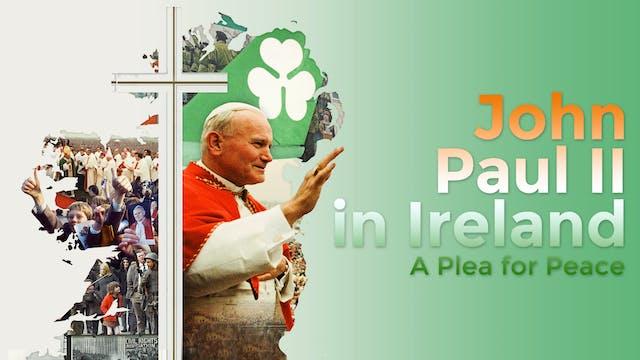 John Paul II in Ireland: A Plea for Peace