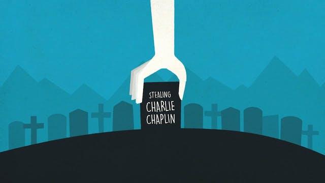 Stealing Charlie Chaplin