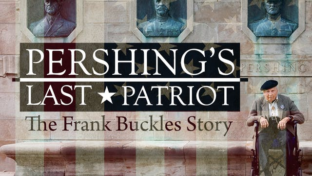 Pershing's Last Patriot: The Frank Buckles Story