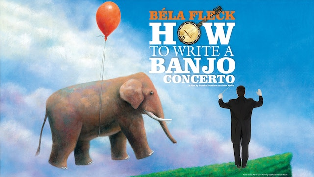 Bela Fleck: How to Write a Banjo Concerto