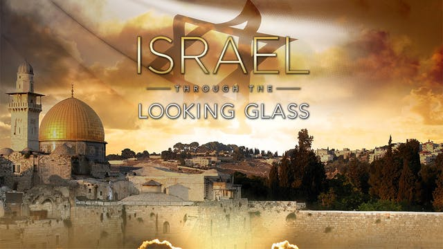 Israel Through the Looking Glass