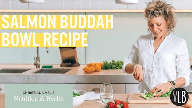 Nutrition Wednesday - Salmon Buddah Bowl Recipe