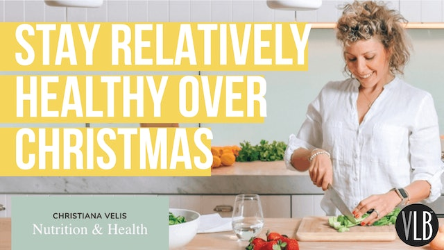 How to Have Balance and Stay Relatively Healthy Over Christmas