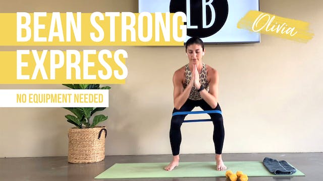 Bean Strong [Express] with Olivia