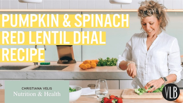 Nutrition Wednesday - Pumpkin & Spinach Red Lentil Dhal Recipe