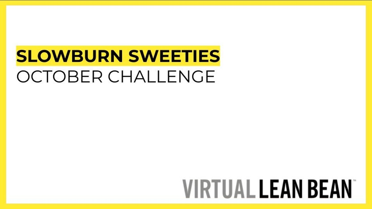 October WellBean Challenge: Slowburn Sweeties