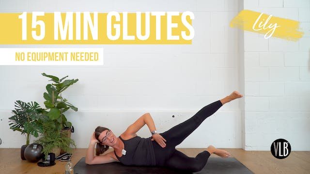 15 Min Glutes with Lily (Ass-olutely)