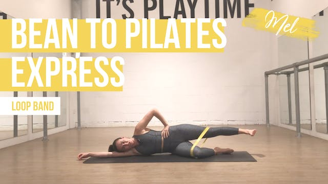 Bean to Pilates [Express] with Mel