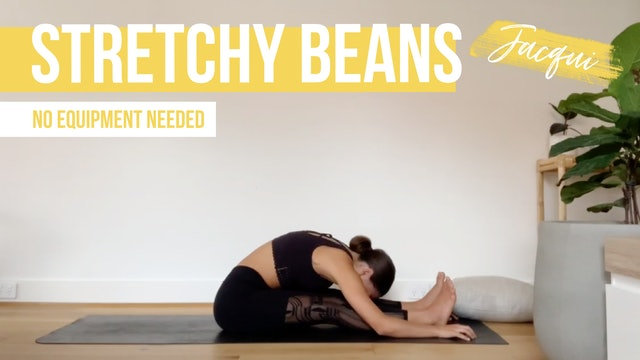Stretchy Beans with Jacqui
