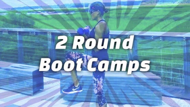 2 Round Boot Camps