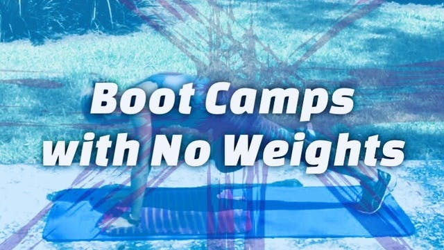 Boot Camps with No Weights