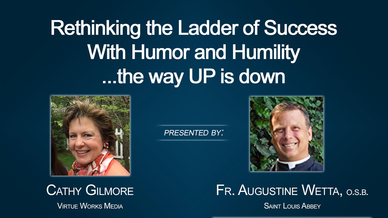 Rethinking the Ladder of Success with Humor and Humility... the way UP is Down