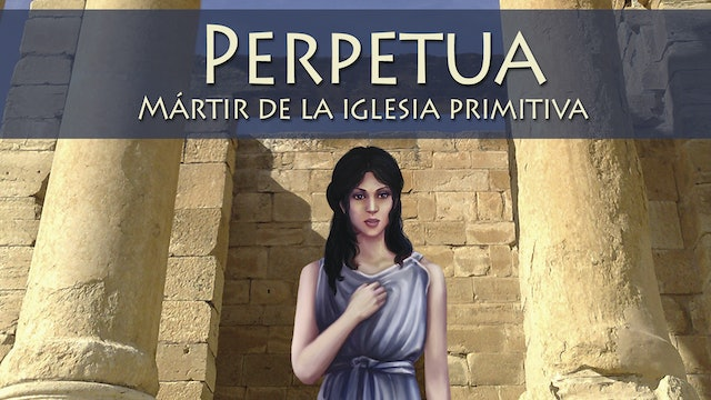 Perpetua-  Early Church Martyr - Spanish