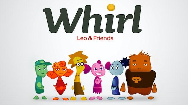 "Whirl: Leo and Friends ""Hosanna?"""