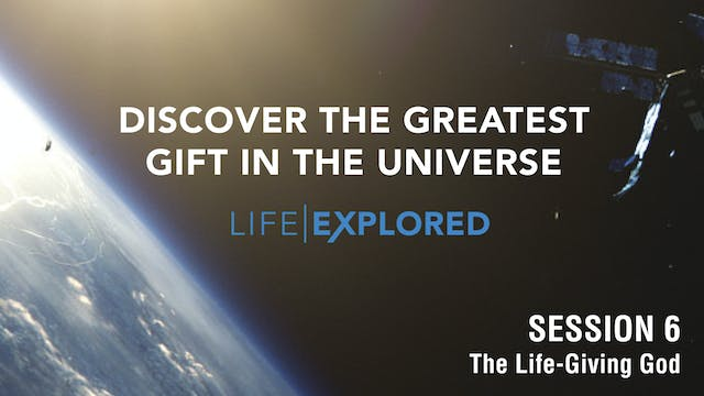 Life Explored - The Life-Giving God
