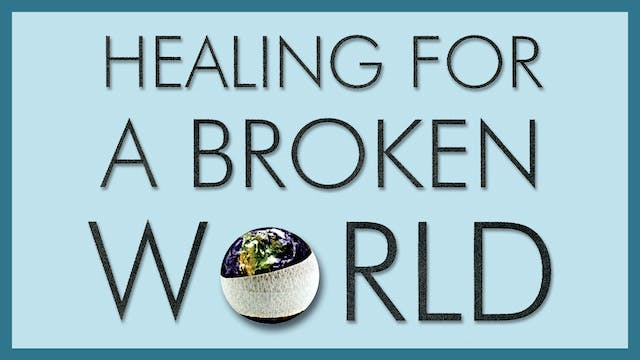 Healing For A Broken World - Life Issues