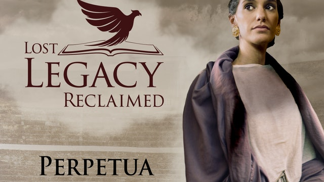 Lost Legacy Reclaimed: Perpetua