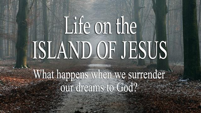 Life on the Island of Jesus