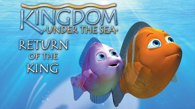 Kingdom Under the Sea - Return of the King