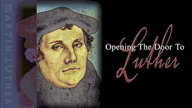 Openin the Door to Luther