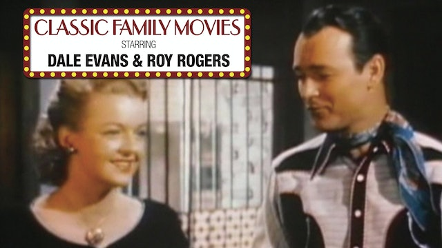 Classic Family Movies - Roy Rogers and Dale Evans