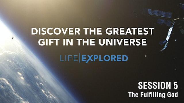 Life Explored  - The Fulfilling God