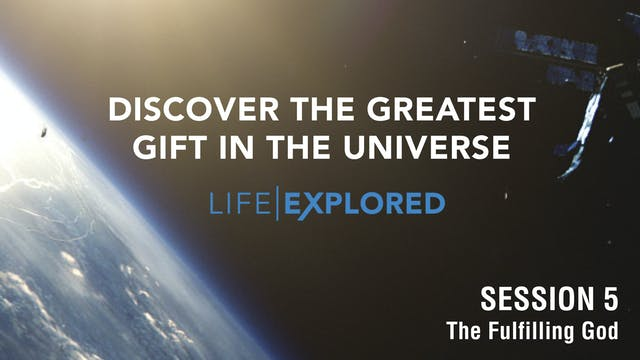 Life Explored  - The Fulfilling God