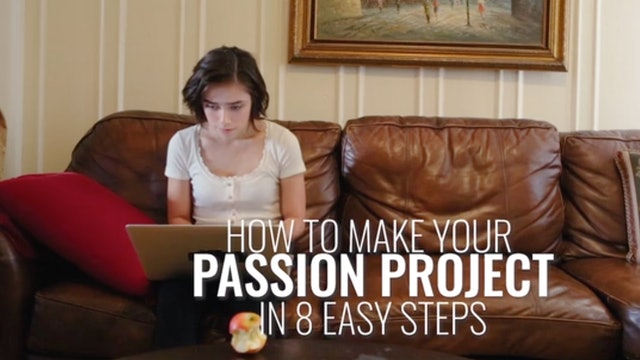 How to Make Your Passion Project