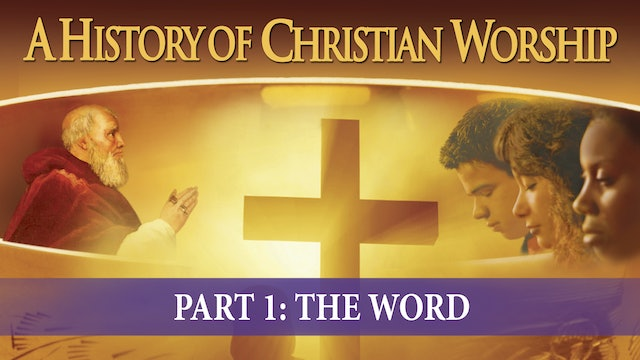 A History of Christian Worship - The Word