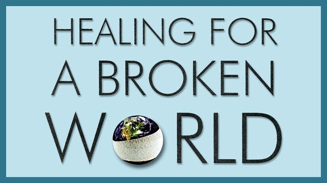 Healing For A Broken World - Justice