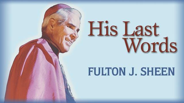 Bishop Fulton Sheen - His last words