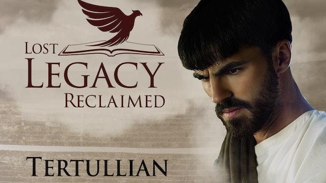 Lost Legacy Reclaimed: Tertullian