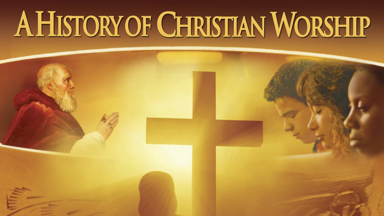 A History of Christian Worship