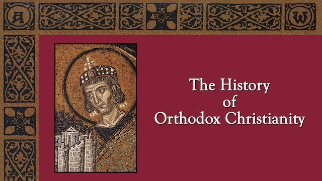 The History Of Orthodox Christianity - Study Guide