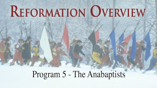 Reformation Overview - The Anabaptists