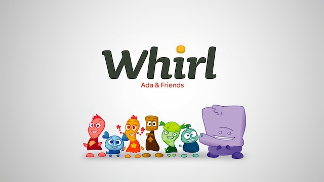 Whirl: Ada and Friends