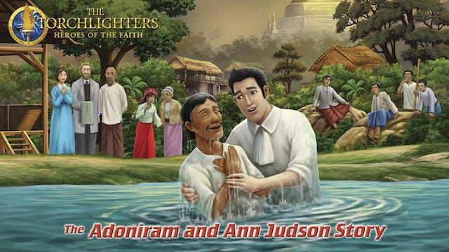 Torchlighters: The Adoniram and Ann J...