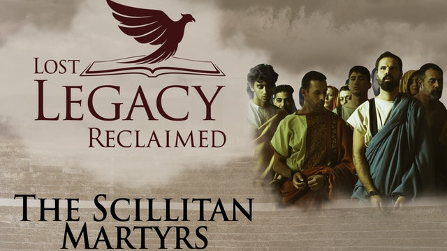 Lost Legacy Reclaimed: Scillitan Martyrs