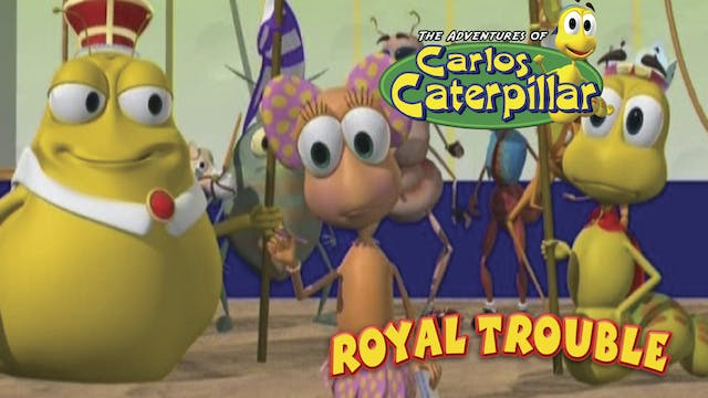 Carlos Caterpillar - Royal Trouble