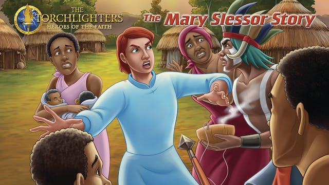 Torchlighter: Mary Slessor Story